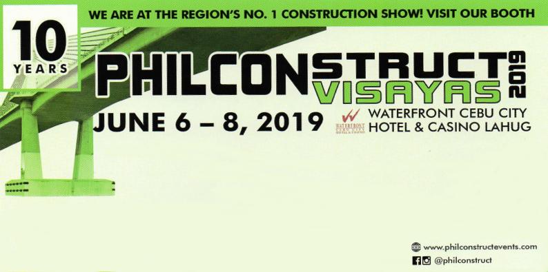PHILCONSTRUCT VISAYAS June 6 to 8 2019, Waterfront Cebu City Hotel & Casino, Lahug